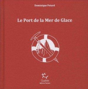 Le port de la mer de glace : Avec une illustration offerte. Edition de luxe - michel guérin ( éditions ) - 9782352212485 -