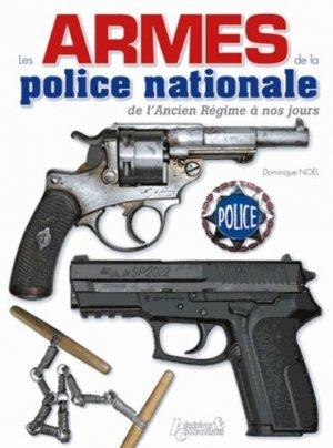 Les armes de la police nationale de l'Ancien Régime à nos jours - Histoire et Collections - 9782352502258 -