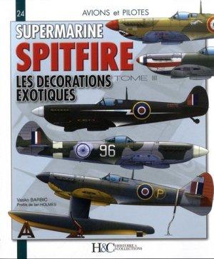 Le Supermarine Spitfire. Tome 3, Les décorations exotiques - Histoire et Collections - 9782352505129 -