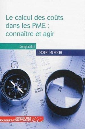 Le calcul des coûts dans les PME : connaître et agir - Expert Comptable Média - 9782352673163 -