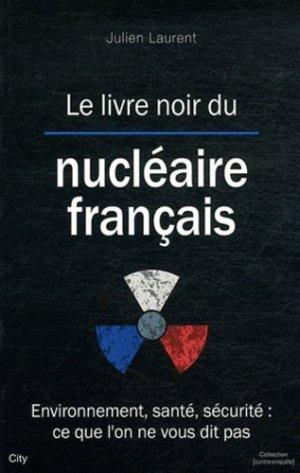 Le livre noir du nucléaire français - city - 9782352887393 -