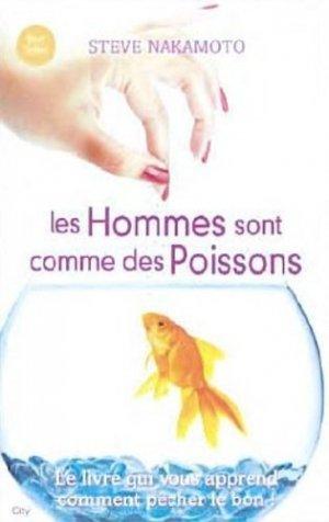 Les hommes sont comme des poissons. Tout ce qu'une femme doit savoir pour pêcher le bon - city - 9782352888031 -