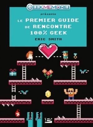Le premier guide de rencontres 100 % geek - Bragelonne - 9782352947547 -
