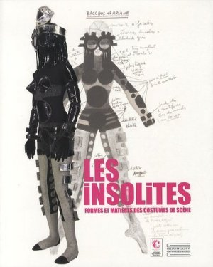 Les insolites, formes et matières des costumes de scène - Gourcuff Gradenigo - 9782353401017 -