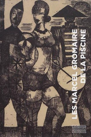 Les Marcel Gromaire de La Piscine - Gourcuff Gradenigo - 9782353403165 -