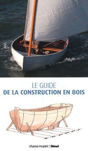 Le guide de la construction en bois. Construction-Restauration-Entretien - Chasse-Marée - 9782353570584 -