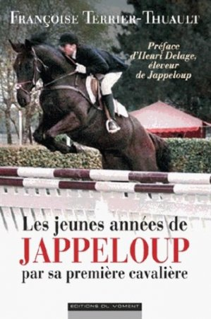 Les jeunes années Jappeloup par sa première cavalière - du moment - 9782354172091 -