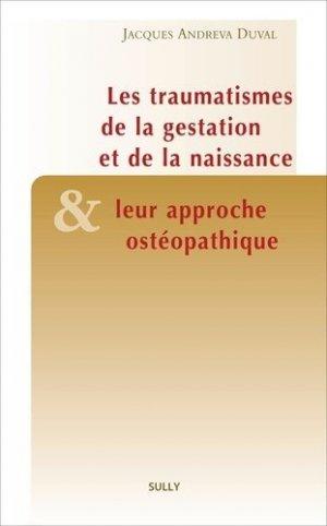 Le traumatisme de la gestation et de la naissance et leur approche ostéopathique - sully - 9782354322243 -