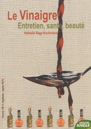 Les bienfaits du vinaigre - Nouvel Angle éditions - 9782354501150 - majbook ème édition, majbook 1ère édition, livre ecn major, livre ecn, fiche ecn