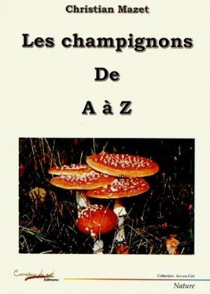 Les champignons de A à Z - Carrefour du Net - 9782354512415 -