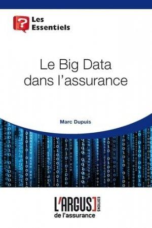 Le Big Data dans l'assurance - Groupe Industrie Services Info - 9782354741860 -