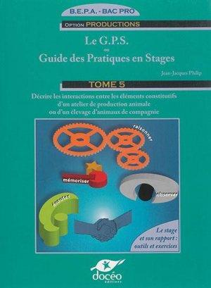 Le GPS ou Guide des Pratiques en Stages Tome 5 - doceo - 9782354970628 -