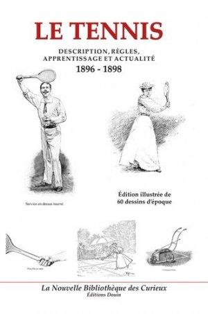 Le tennis. Description, règles, apprentissage et actualité (1896-1898) - Frédéric Douin Editions - 9782354981136 -
