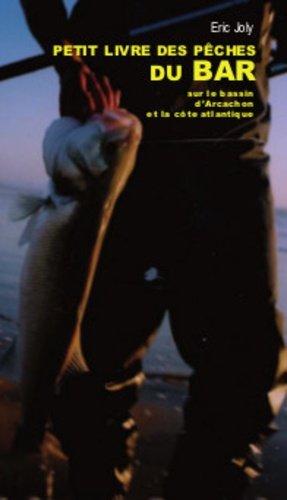 Le petit livre de la pêche du bar sur le bassin d'Arcachon - confluences - 9782355272172 - https://fr.calameo.com/read/005370624e5ffd8627086