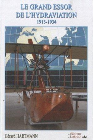Le grand essor de l'hydraviation (1913-1934) - de l'officine - 9782355511172 -