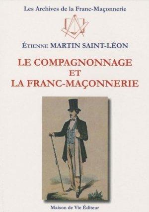 Le compagnonnage et la franc-maçonnerie - Maison de vie éditeur - 9782355990274 -