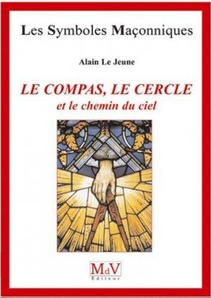 Le compas, le cercle et le chemin du ciel - Maison de vie éditeur - 9782355990878 -