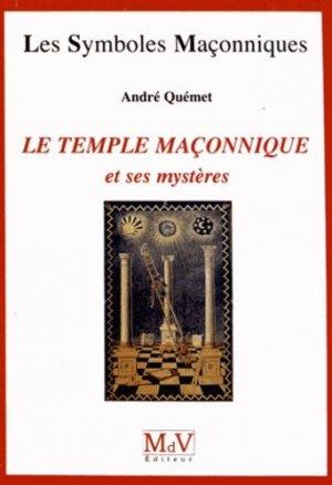 Le temple maçonnique et ses mystères - Maison de vie éditeur - 9782355991264 -