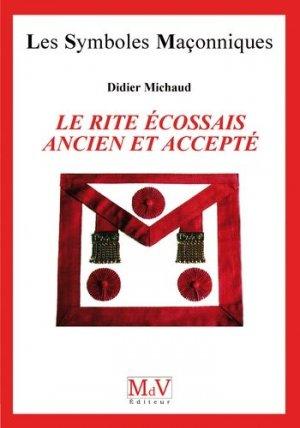 Le Rite Ecossais Ancien et Accepté - Maison de vie éditeur - 9782355993282 -