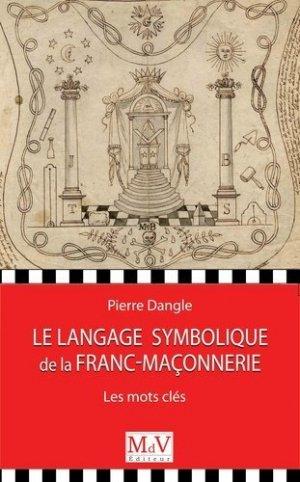 Le langage symbolique de la franc-maçonnerie - Maison de vie éditeur - 9782355993336 -