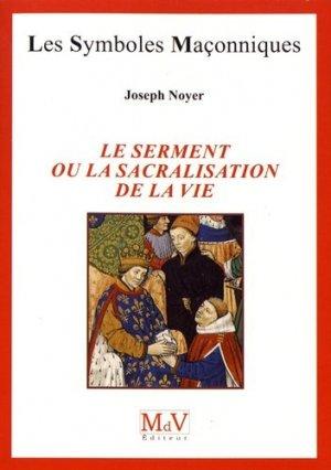 Le serment ou la sacralisation de la vie - Maison de vie éditeur - 9782355993404 -
