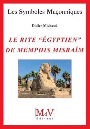 Le rite 'égyptien' de Memphis Misraïm - Maison de vie éditeur - 9782355993640 -