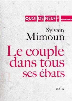 Le couple dans tous ses ébats - elytis - 9782356391162 -