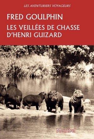 Les veillées de chasse d'Henri Guizard - montbel - 9782356531339