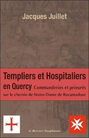 Les Templiers et Hospitaliers en Quercy - le mercure dauphinois - 9782356620231 -