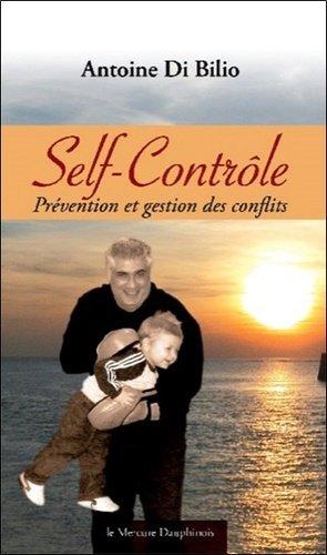 Le Self-Contrôle. Prévention et gestion des conflits - le mercure dauphinois - 9782356620477 -