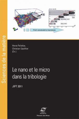 Le nano et le micro dans la tribologie - presses des mines - 9782356714084 -