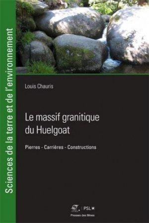 Le massif granitique du Huelgoat - presses des mines - 9782356715555