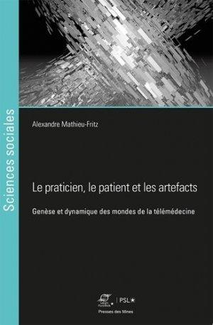 Le praticien, le patient et les artefacts - presses des mines - 9782356716354 -