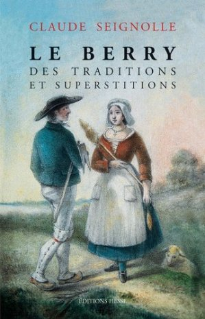 Le Berry des traditions et des superstitions - hesse - 9782357060760 -
