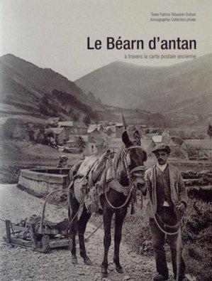Le Béarn d'antan. A travers la carte postale ancienne - hc  - 9782357201941 -