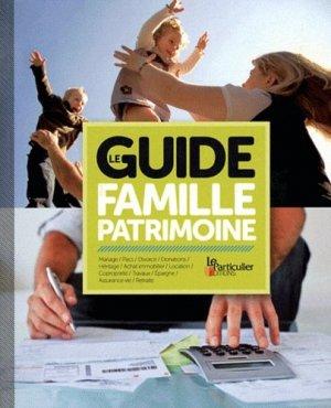 Le guide de la famille et du patrimoine - Le Particulier Editions - 9782357310704 -
