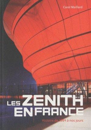 Les zénith en France. Histoire de 1984 à nos jours - Archibooks - 9782357331198 -