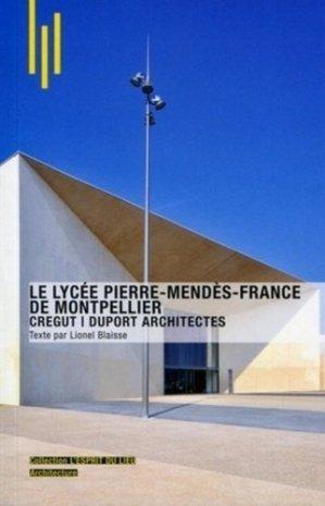 Le lycée Pierre Mendès-France de Montpellier - archibooks - 9782357331389 -