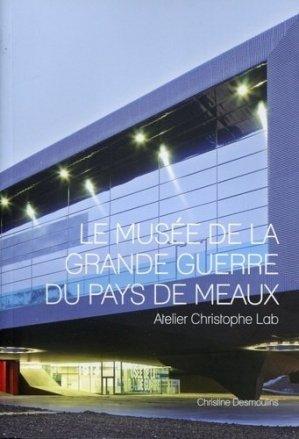 Le Musée de la Grande Guerre du Pays de Meaux - archibooks - 9782357331686 -