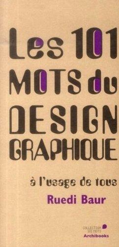 Les 101 mots du design graphique à l'usage de tous - archibooks - 9782357332850