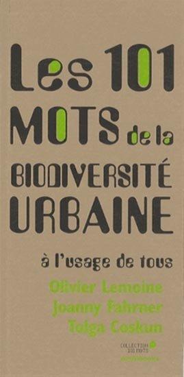 Les 101 mots de la biodiversité urbaine à l'usage de tous - archibooks - 9782357332881 -
