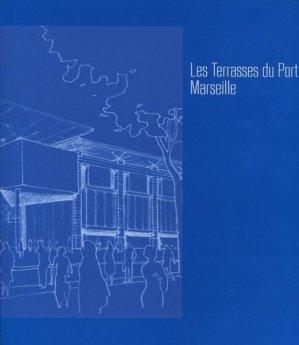 Les terasses du port, Marseille - archibooks - 9782357333703 -