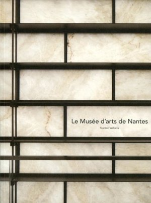 Le Musée d'art de Nantes. Stanton Williams - Archibooks - 9782357334465 -