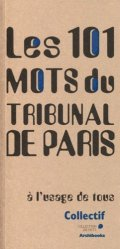 Les 101 mots du Tribunal de Paris : à l'usage de tous - archibooks - 9782357334731