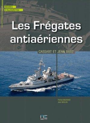 Les frégates antiaériennes Cassard & Jean Bart - marines - 9782357431430 - majbook ème édition, majbook 1ère édition, livre ecn major, livre ecn, fiche ecn