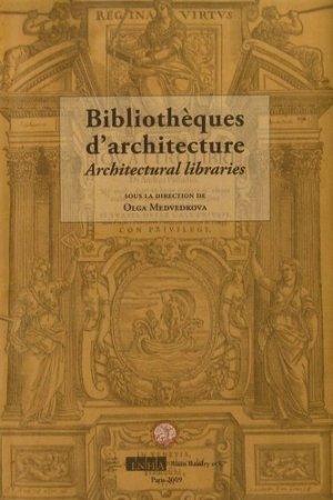 Les Bibliothèques d'architectures. Actes du colloque des 14 et 15 janvier 2008, Edition bilingue français-anglais - alain baudry et compagnie editions - 9782357550063 -