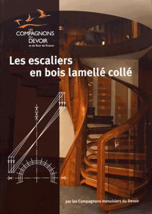 Les escaliers en bois lamellés collés - compagnonnage - 9782357720206 -