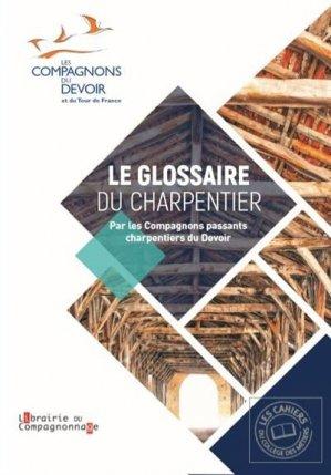 Le glossaire du charpentier - compagnonnage - 9782357720312 -