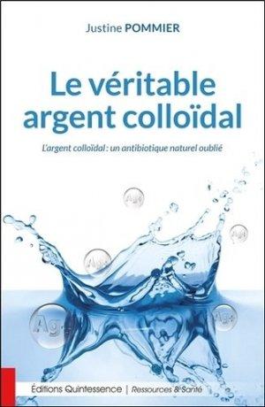Le véritable argent colloïdal - quintessence holoconcept editions - 9782358052160 -