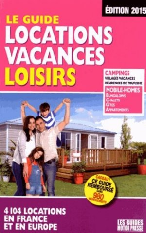 Le guide locations vacances loisirs - motor presse - 9782358390415 -